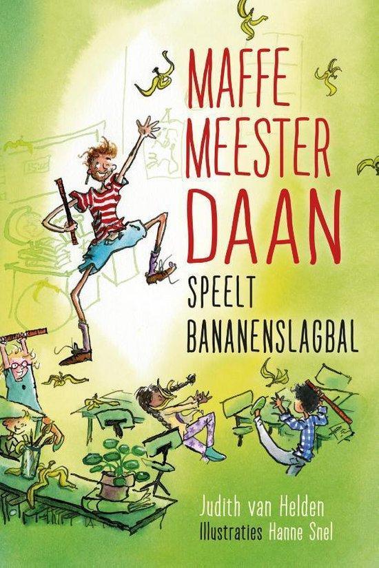 Maffe Meester Daan 1 - Maffe meester Daan speelt bananenslagbal - Judith van Helden |