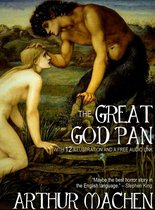 The Great God Pan: With 12 Illustrations and a Free Audio Link.