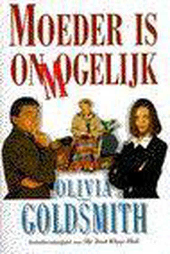 Moeder is onmogelijk - Olivia Goldsmith |