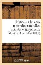 Notice sur les eaux minerales, naturelles, acidules et gazeuses de Vergeze, Gard
