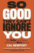 Boek cover So Good They Cant Ignore You van Cal Newport (Paperback)