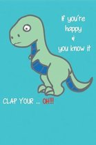 If you re happy & you know it CLAP YOUR ... OH!!!