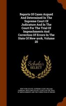 Reports of Cases Argued and Determined in the Supreme Court of Judicature and in the Court for the Trial of Impeachments and Correction of Errors in the State of New-York, Volume 20