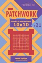 Sudoku Patchwork - 200 Easy to Master Puzzles 10x10 (Volume 21)