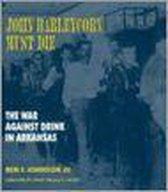 Boek cover John Barleycorn Must D van Ben F. Johnson Iii
