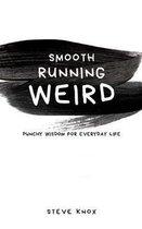 Smooth Running Weird