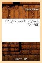 L'Algerie pour les algeriens (Ed.1861)
