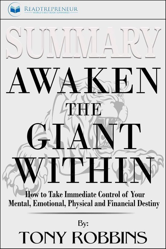 Boek cover Summary of Awaken the Giant Within: How to Take Immediate Control of Your Mental, Emotional, Physical and Financial by Tony Robbins van Readtrepreneur Publishing (Onbekend)