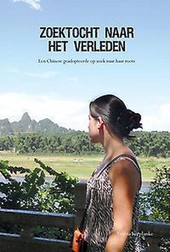 Zoektocht naar het verleden - een chinese geadopteerde op zoek naar haar roots - Yanina Verplanke En Claudia Waas | Fthsonline.com