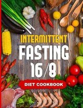 Intermittent Fasting 16/8 - Diet Cookbook
