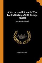A Narrative of Some of the Lord's Dealings with George M ller