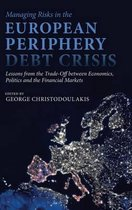 Managing Risks in the European Periphery Debt Crisis
