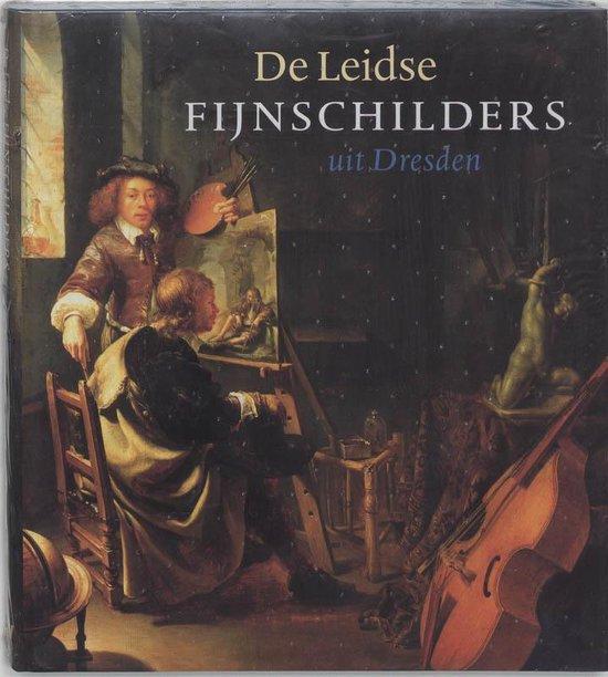 Leidse fijnschilders uit Dresden, De