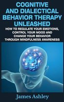 Cognitive and Dialectical Behavior Therapy Unleashed