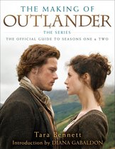The Making Of Outlander : The Official Guide To Seasons One & Two