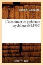L'inconnu et les problemes psychiques (Ed.1900)
