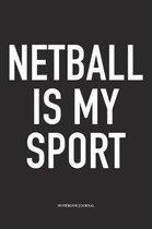 Netball Is My Sport