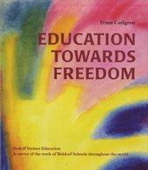 Omslag Education Towards Freedom: Rudolf Steiner Education