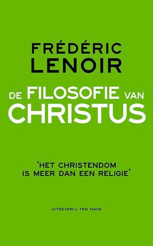 De filosofie van Christus - Frédéric Lenoir   Fthsonline.com