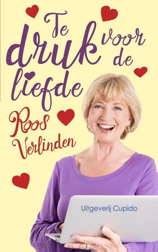 Te druk voor de liefde - Roos Verlinden |