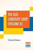 The Old Curiosity Shop (Volume II)