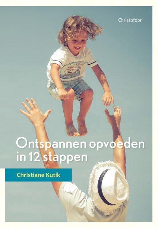 Boek cover Ontspannen opvoeden in 12 stappen van Christiane Kutik (Paperback)