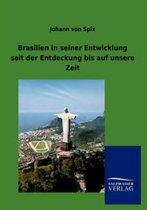 Brasilien in Seiner Entwicklung Seit Der Entdeckung Bis Auf Unsere Zeit