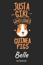 Just A Girl Who Loves Guinea Pigs - Belle - Notebook