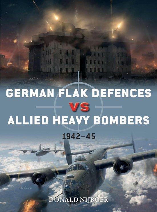 Boek cover German Flak Defences vs Allied Heavy Bombers van Donald Nijboer (Onbekend)