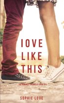 Love Like This (The Romance Chronicles-Book #1)