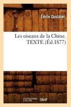 Les oiseaux de la Chine. TEXTE (Ed.1877)