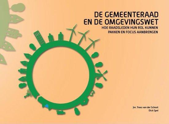 Boek cover De gemeenteraad en de Omgevingswet van Mr. Trees van der Schoot (Paperback)