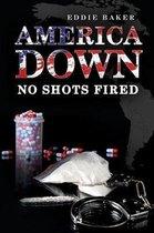 America Down No Shots Fired