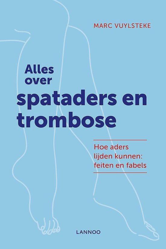 Alles over spataders en trombose - Marc Vuylsteke | Fthsonline.com