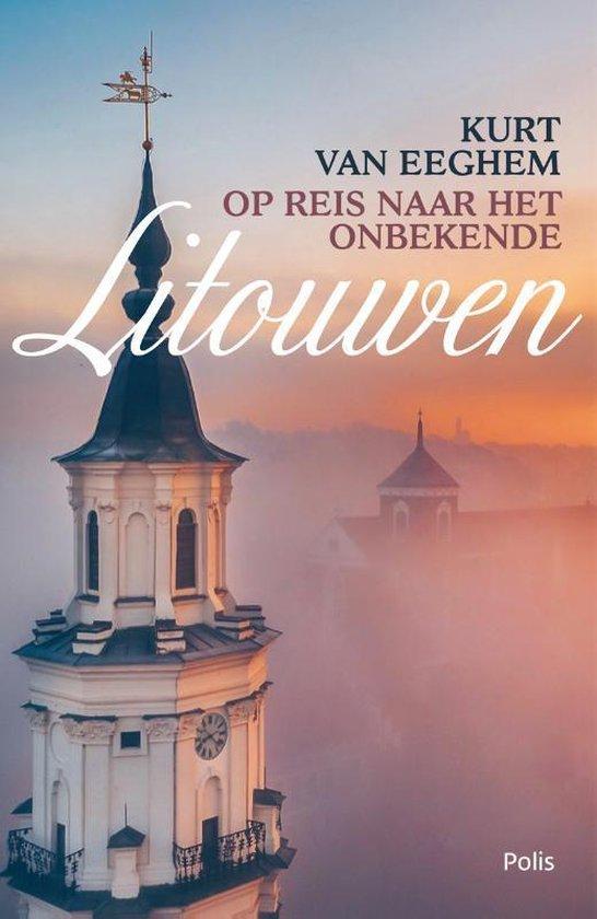 Op reis naar het onbekende Litouwen - Kurt van Eeghem | Fthsonline.com