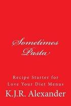 Sometimes Pasta