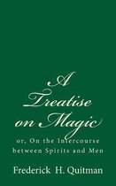 A Treatise on Magic