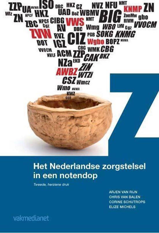 Het Nederlandse zorgstelsel in een notendop - Arjen van Rijn |