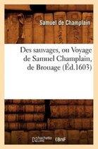 Des sauvages, ou Voyage de Samuel Champlain, de Brouage, (Ed.1603)