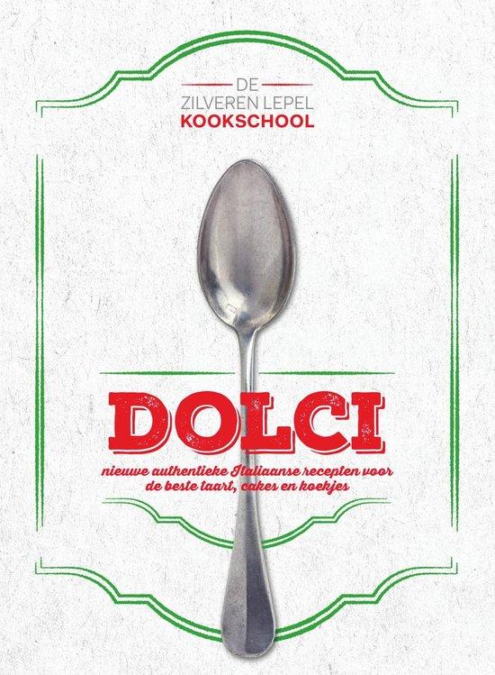 Boek cover De Zilveren Lepel Kookschool - Dolci van Yvonne Lemmers (Hardcover)