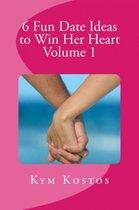 6 Fun Date Ideas to Win Her Heart Volume 1