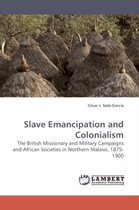 Slave Emancipation and Colonialism