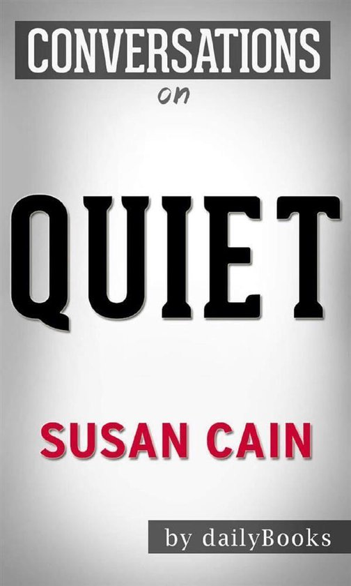 Boek cover Quiet: The Power of Introverts in a World That Cant Stop Talking: by Susan Cain | Conversation Starters van Dailybooks (Onbekend)
