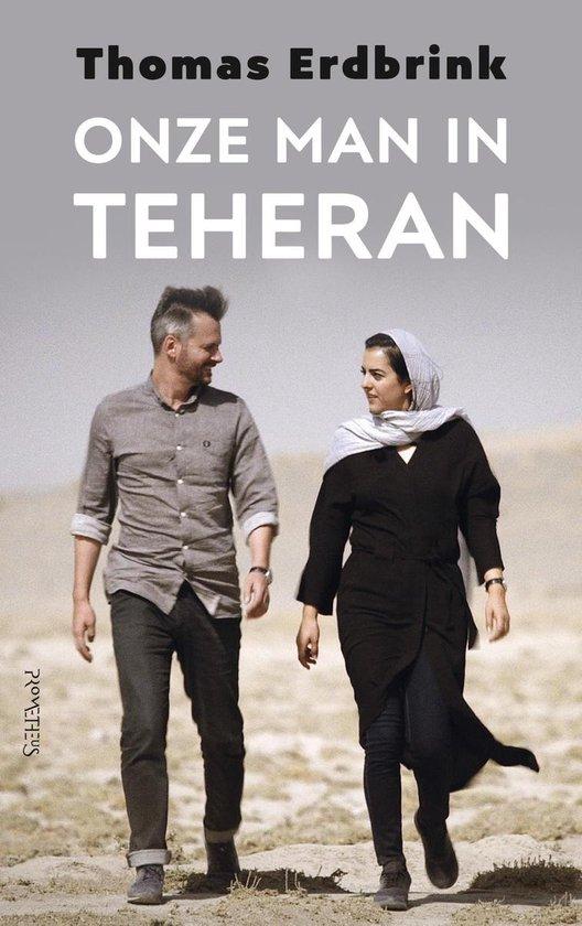 Onze man in Teheran - Thomas Erdbrink |