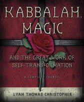 Kabbalah, Magic and the Great Work of Self-transformation