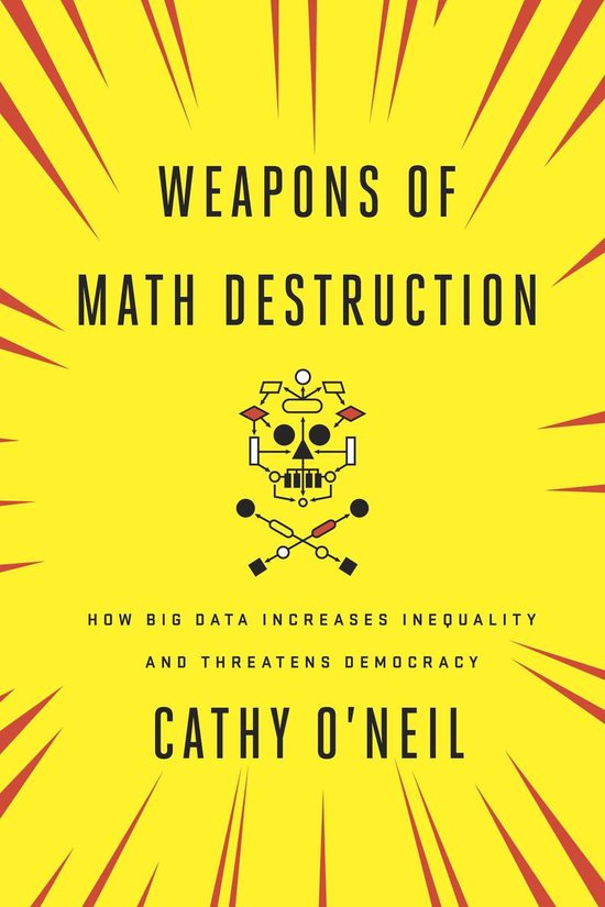 Boek cover Weapons of Math Destruction van Cathy ONeil (Paperback)