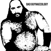 Bad Guyneacology