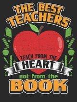 The Best Teachers Teach from the Heart Not the Book