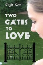 Two Gates to Love