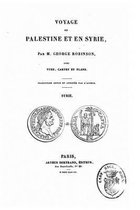 Voyage En Palestine Et En Syrie Avec Vues, Cartes Et Plans